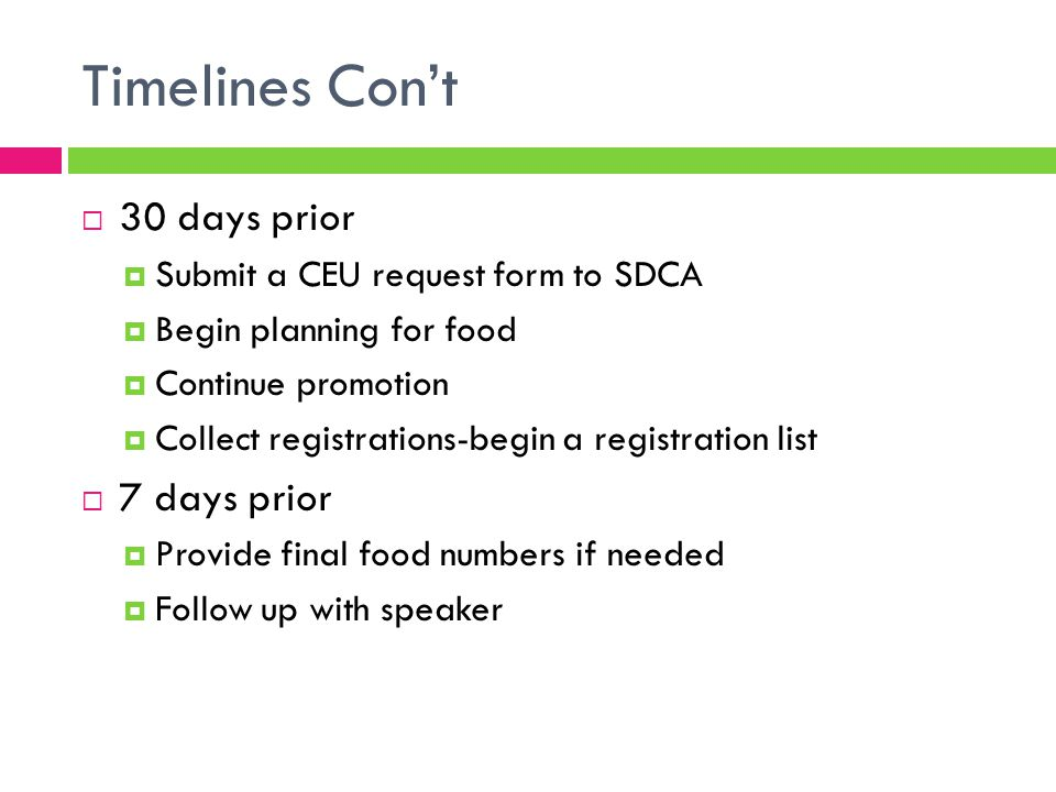 Where and When  Location  Cost  Size  Liability  Contract for use  Date/Time  Good for attendees  One hour of presentation=one CEU  Advertising  Email  Flyers  Websites  Word of mouth  Promote speaker credentials