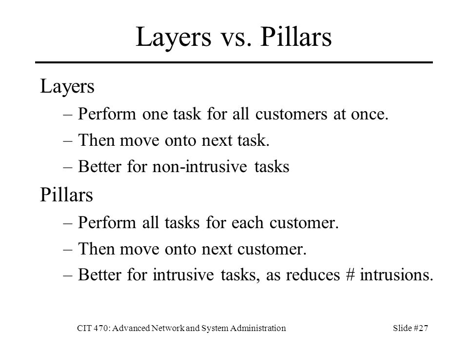 CIT 470: Advanced Network and System AdministrationSlide #27 Layers vs.