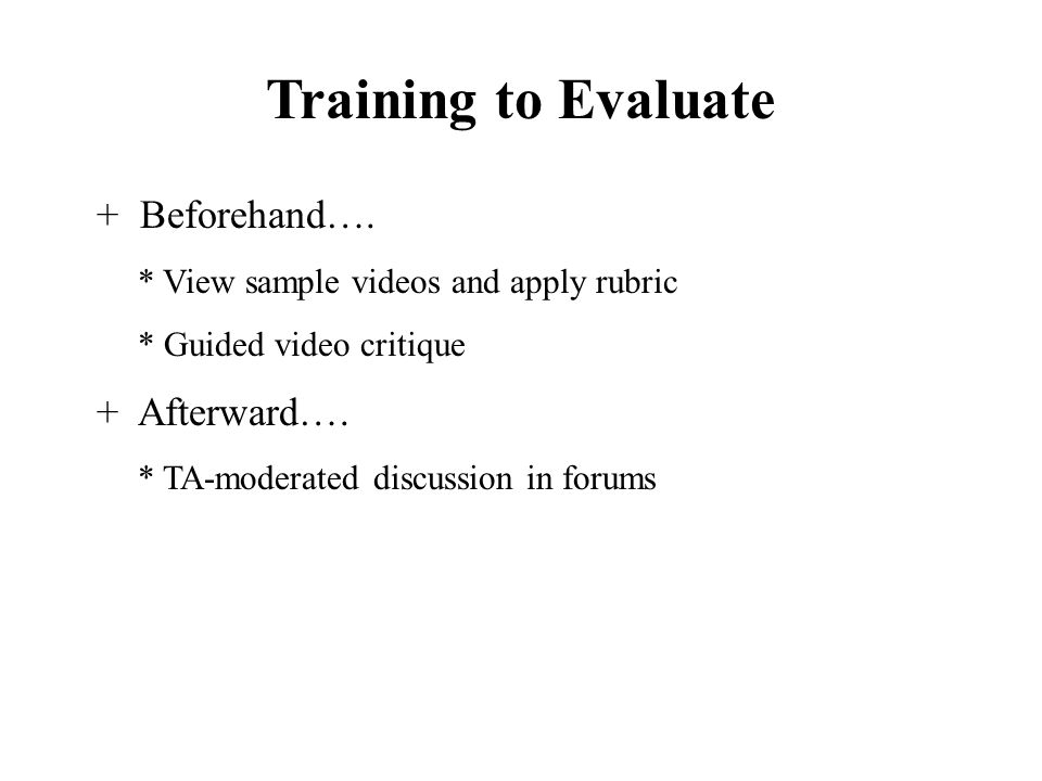 Training to Evaluate + Beforehand….