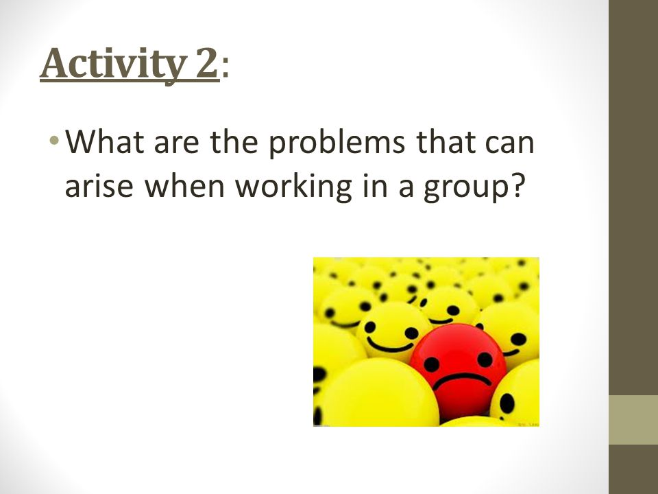 Activity 2: What are the problems that can arise when working in a group