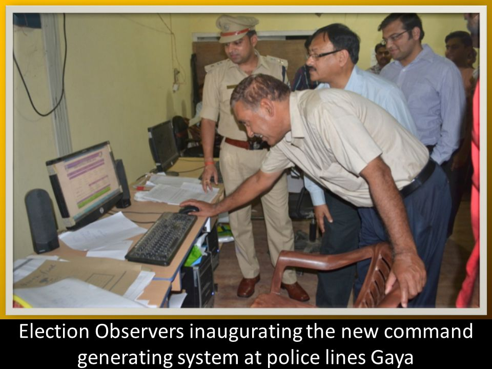 Election Observers inaugurating the new command generating system at police lines Gaya