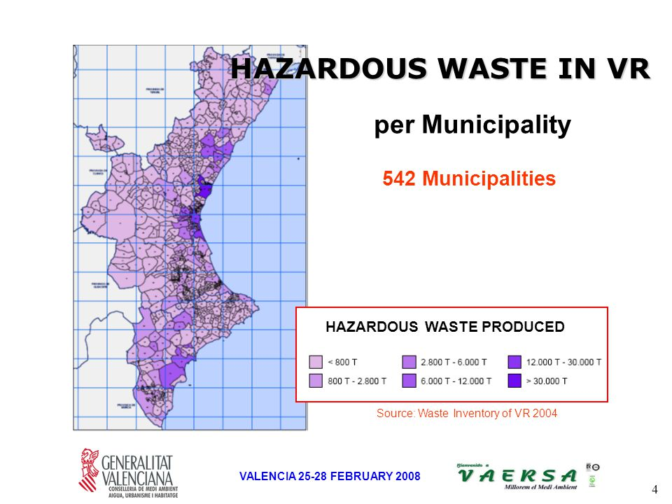 4 VALENCIA 25-28 FEBRUARY 2008 per Municipality HAZARDOUS WASTE PRODUCED HAZARDOUS WASTE IN VR Source: Waste Inventory of VR 2004 542 Municipalities
