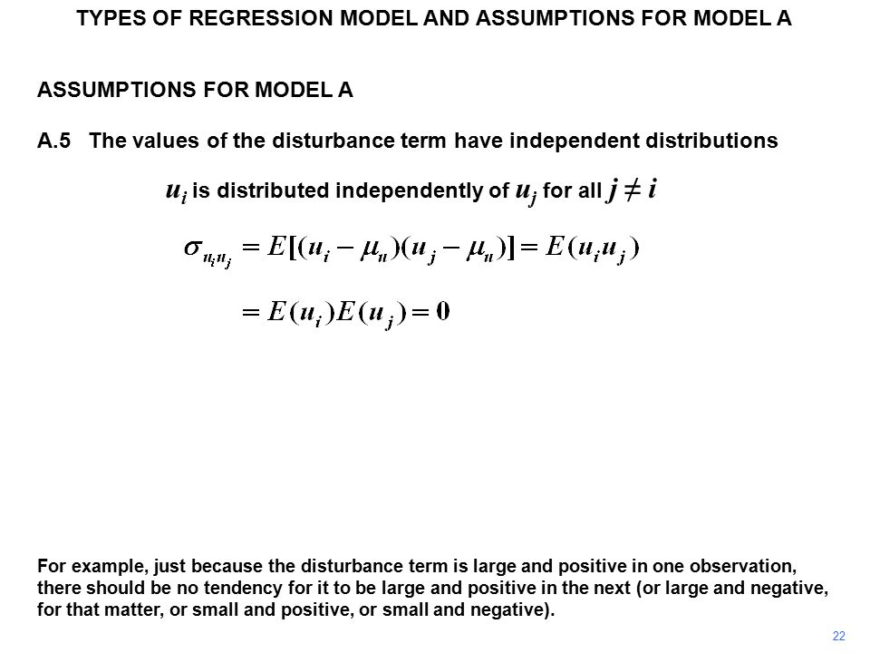 ASSUMPTIONS FOR MODEL A A.5The values of the disturbance term have independent distributions u i is distributed independently of u j for all j ≠ i TYP