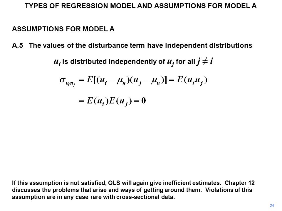 ASSUMPTIONS FOR MODEL A A.5The values of the disturbance term have independent distributions u i is distributed independently of u j for all j ≠ i If