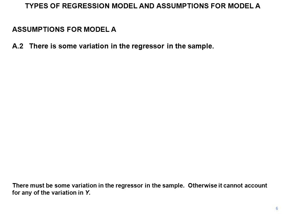ASSUMPTIONS FOR MODEL A A.2There is some variation in the regressor in the sample.
