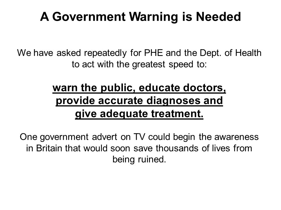 We have asked repeatedly for PHE and the Dept.