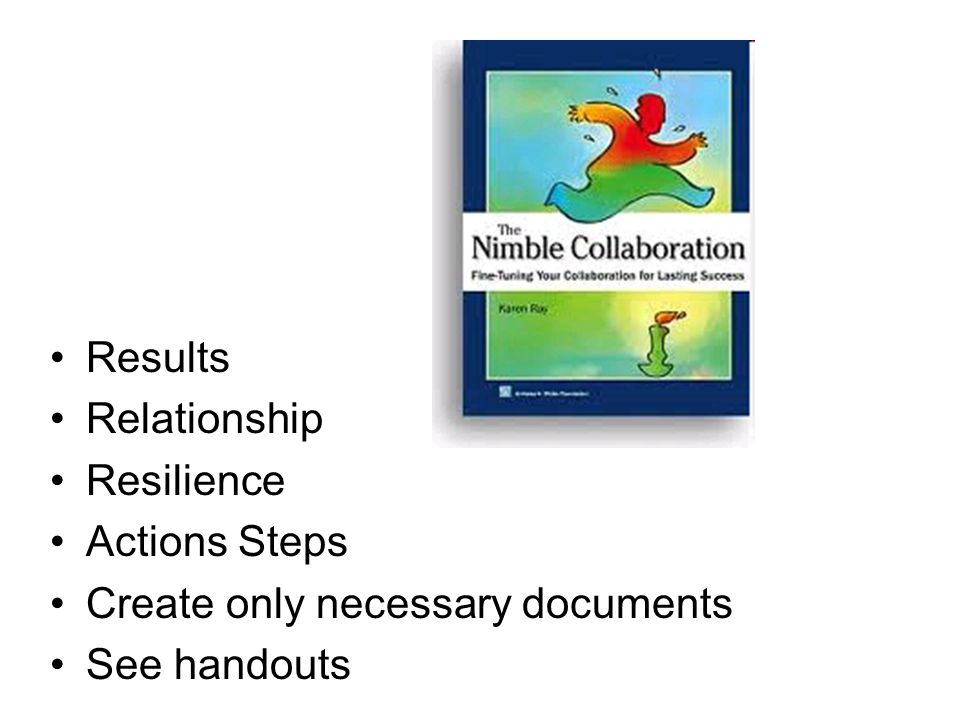 Results Relationship Resilience Actions Steps Create only necessary documents See handouts