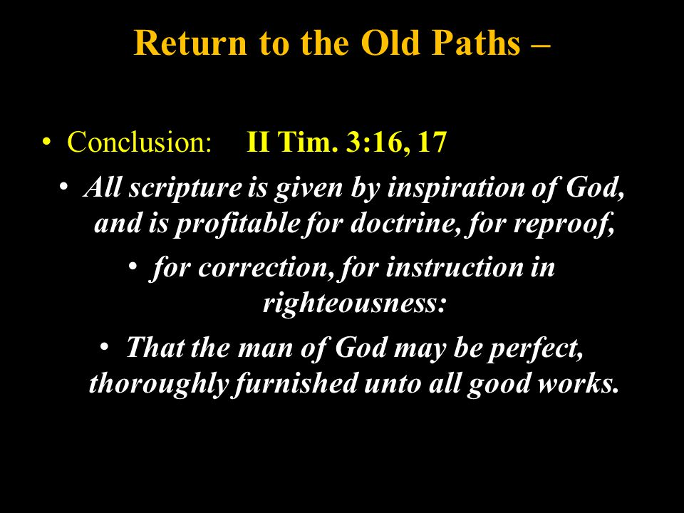 Return to the Old Paths – Conclusion: II Tim.