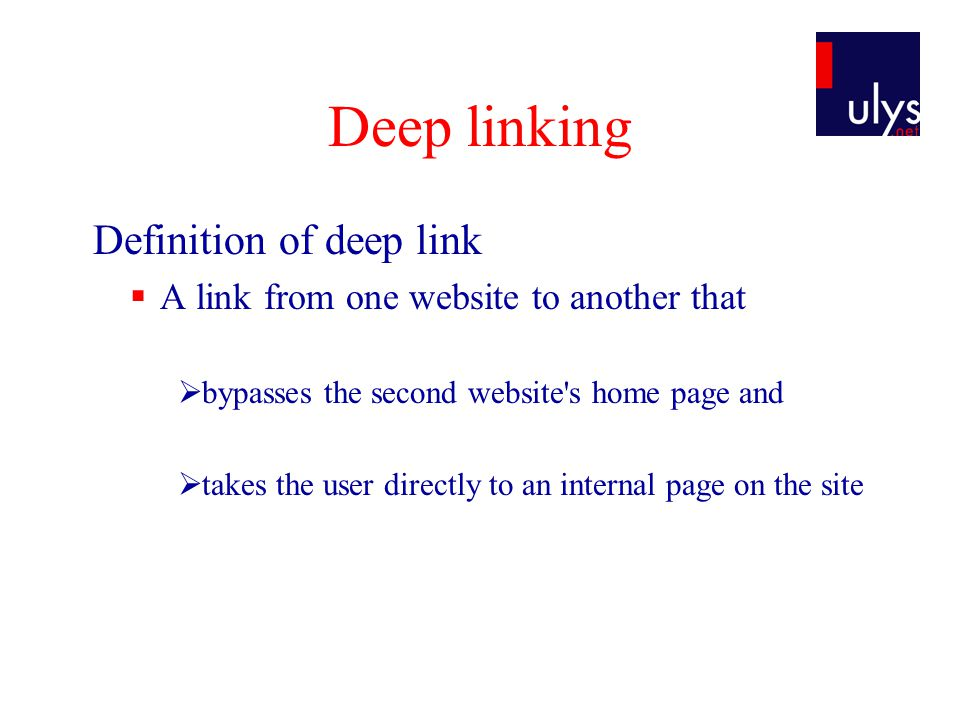 Deep linking Definition of deep link  A link from one website to another that  bypasses the second website s home page and  takes the user directly to an internal page on the site