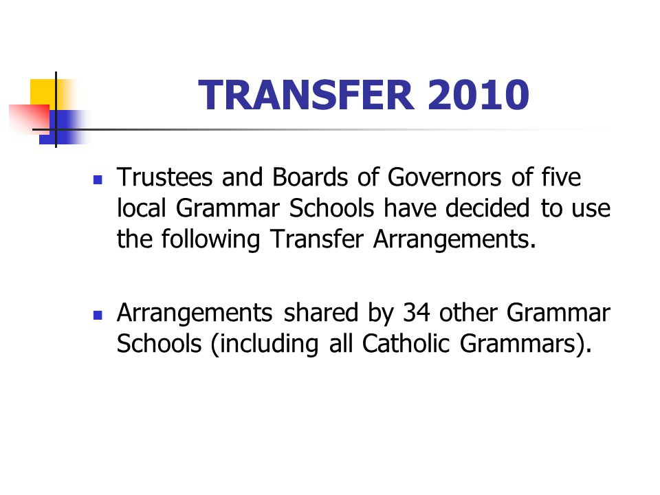 TRANSFER 2010 All Schools would have preferred a Department of Education commissioned assessment which would be regulated for everyone No Cost