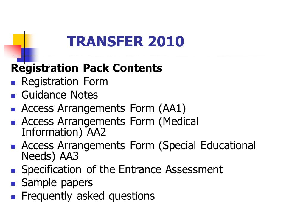 TRANSFER 2010 Differences Assessment in Grammar School English and Mathematics (no Science) Multiple Choice Must Register for Assessment (18 th September 2009)