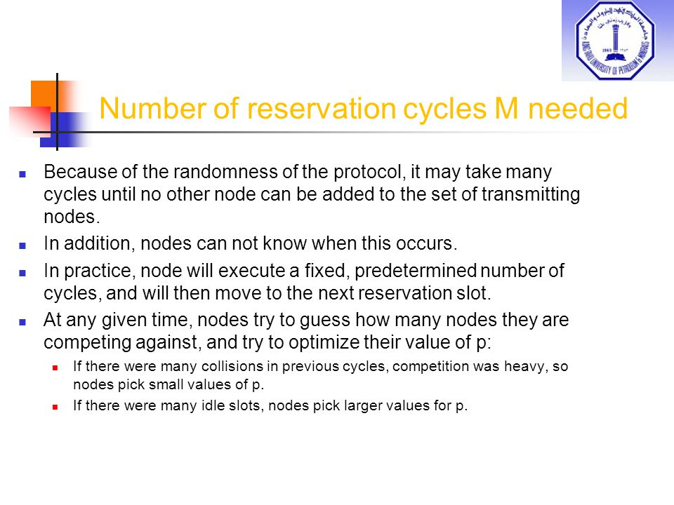 Number of reservation cycles M needed Because of the randomness of the protocol, it may take many cycles until no other node can be added to the set o