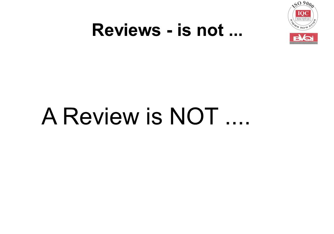Reviews - is not... A Review is NOT....