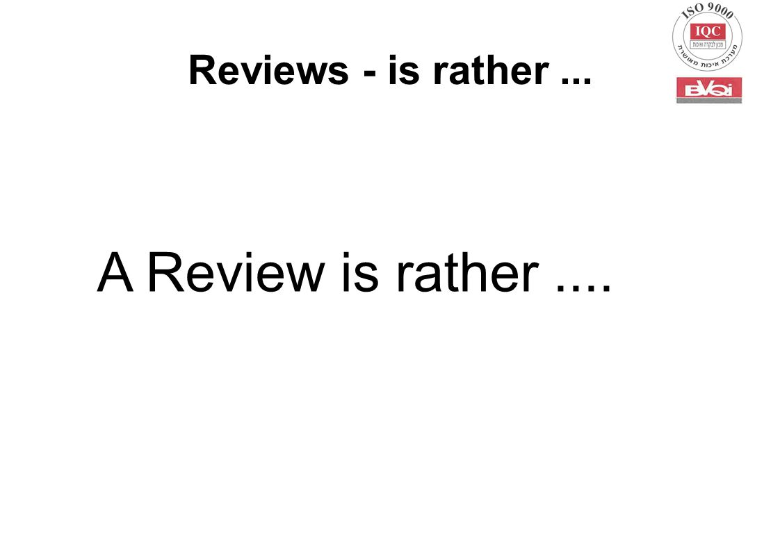 Reviews - is rather... A Review is rather....