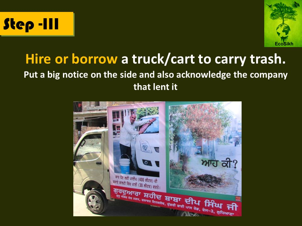 Hire or borrow a truck/cart to carry trash.