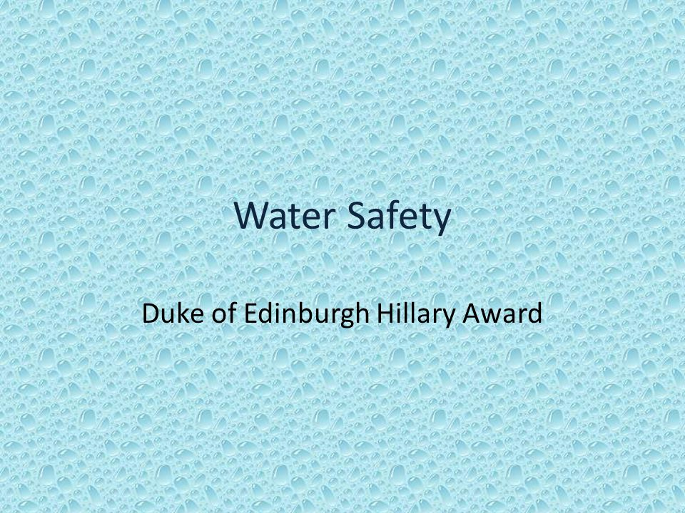 Water Safety Water can be dangerous - never underestimate the strength of moving water Consider: Do you have to cross.