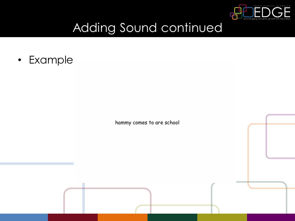 Adding Sound continued Example