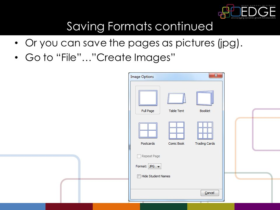 "Saving Formats continued Or you can save the pages as pictures (jpg). Go to ""File""…""Create Images"""