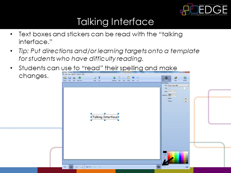 "Talking Interface Text boxes and stickers can be read with the ""talking interface."" Tip: Put directions and/or learning targets onto a template for st"