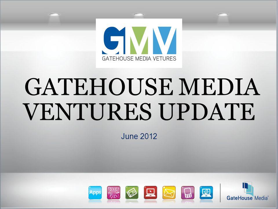 GATEHOUSE MEDIA VENTURES UPDATE June 2012