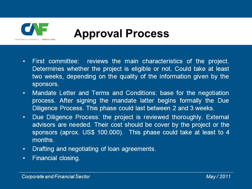 Corporate and Financial Sector May / 2011 Approval Process First committee: reviews the main characteristics of the project.