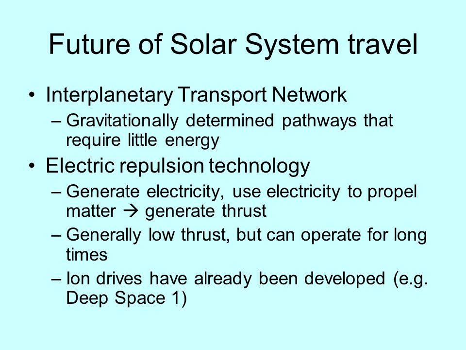 Intergalactic Travel 2.54 million lyr between us and Andromeda Need essentially light speed technology Few realistic proposals