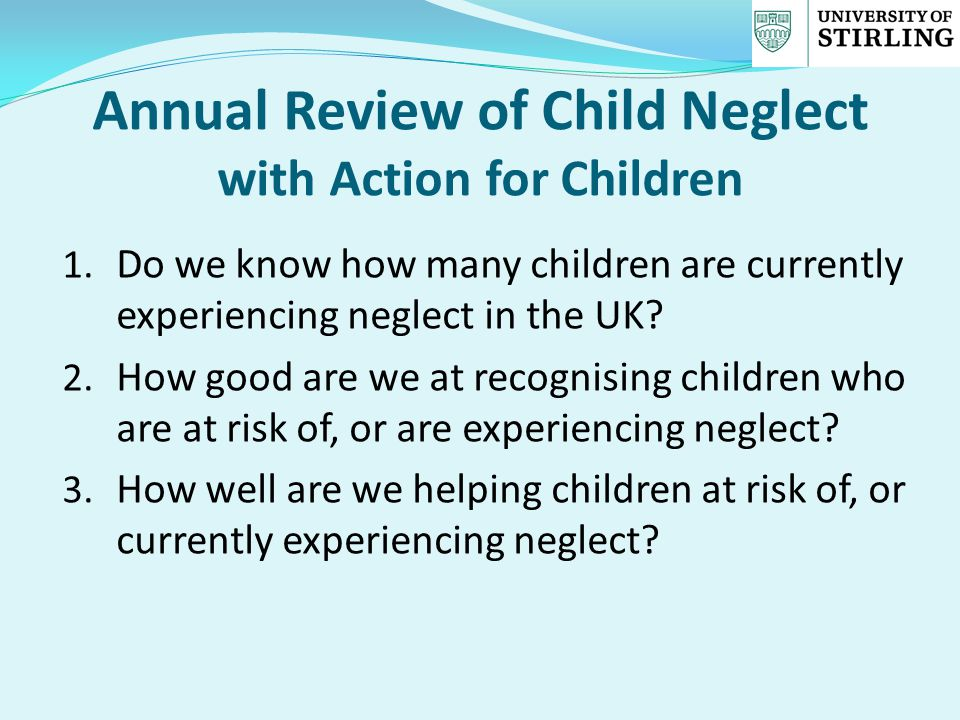 Annual Review of Child Neglect with Action for Children 1.
