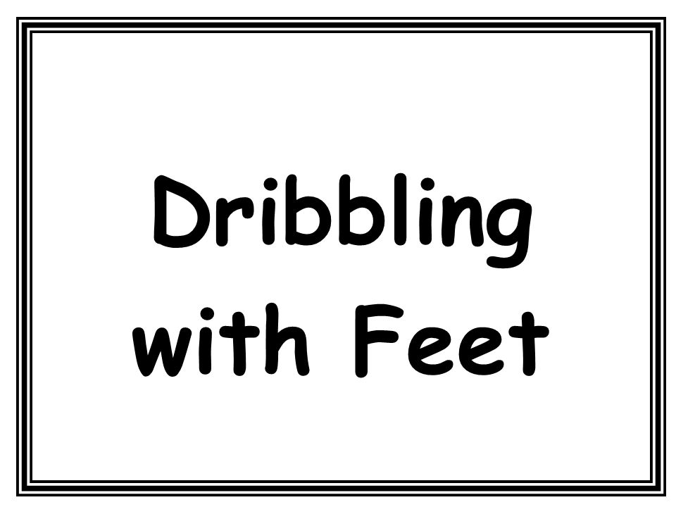 Dribbling with Feet