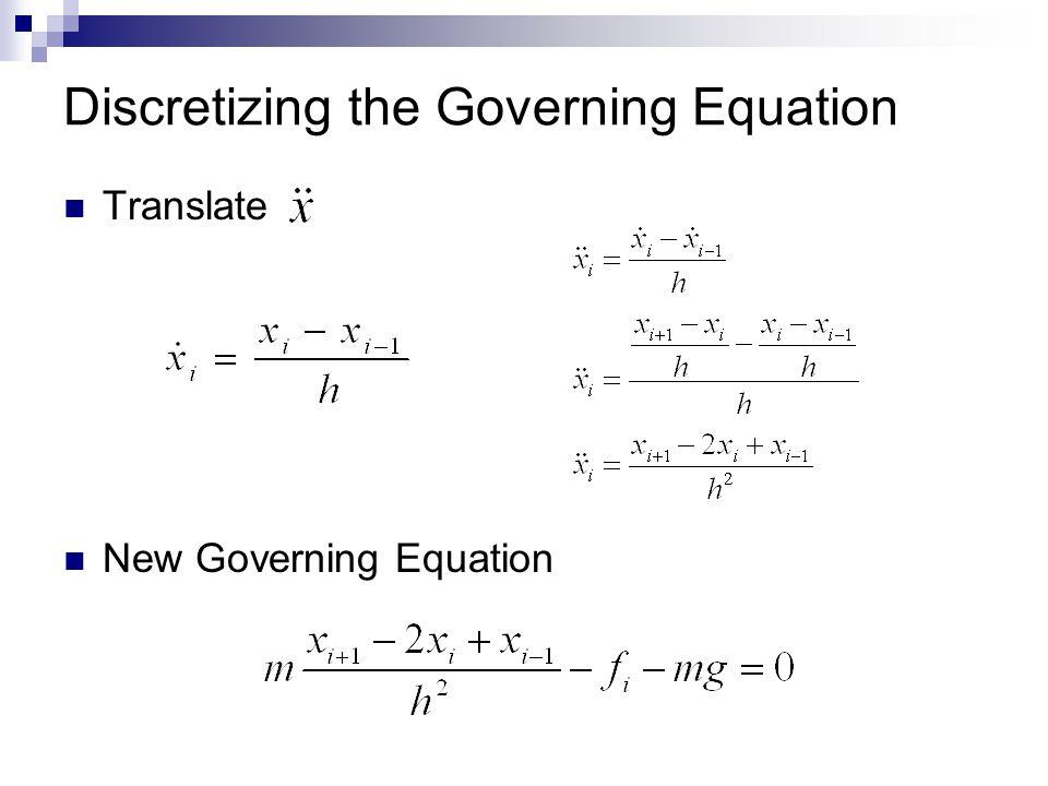 Discretizing the Governing Equation Translate New Governing Equation