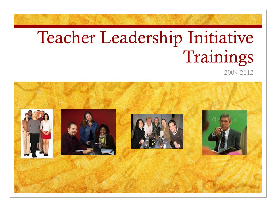 Teacher Leadership Initiative Trainings 2009-2012