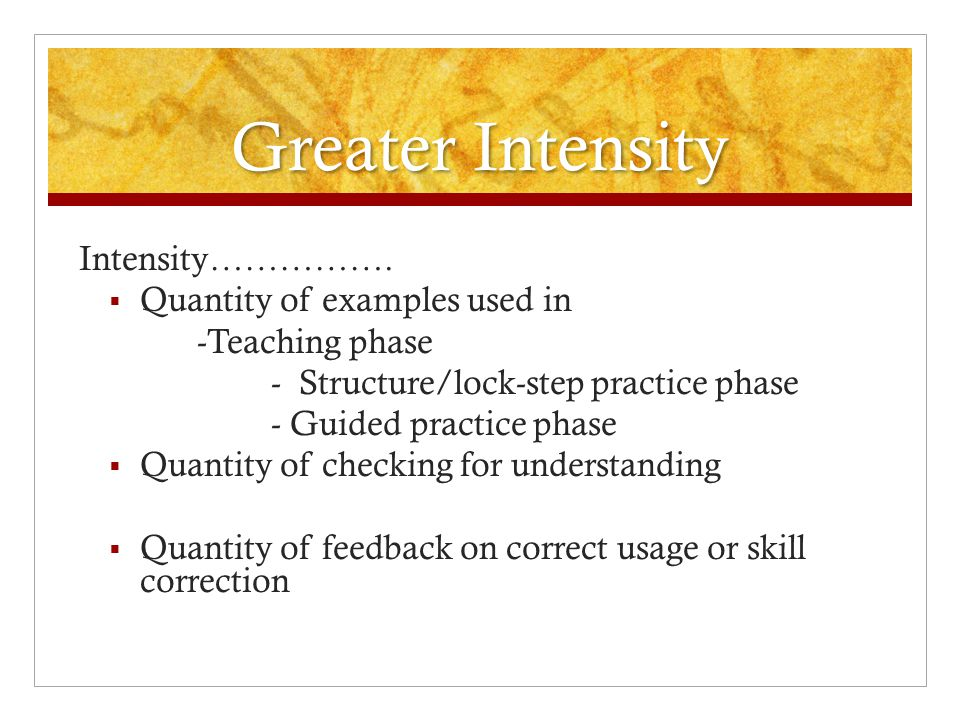 Greater Intensity Intensity…………….