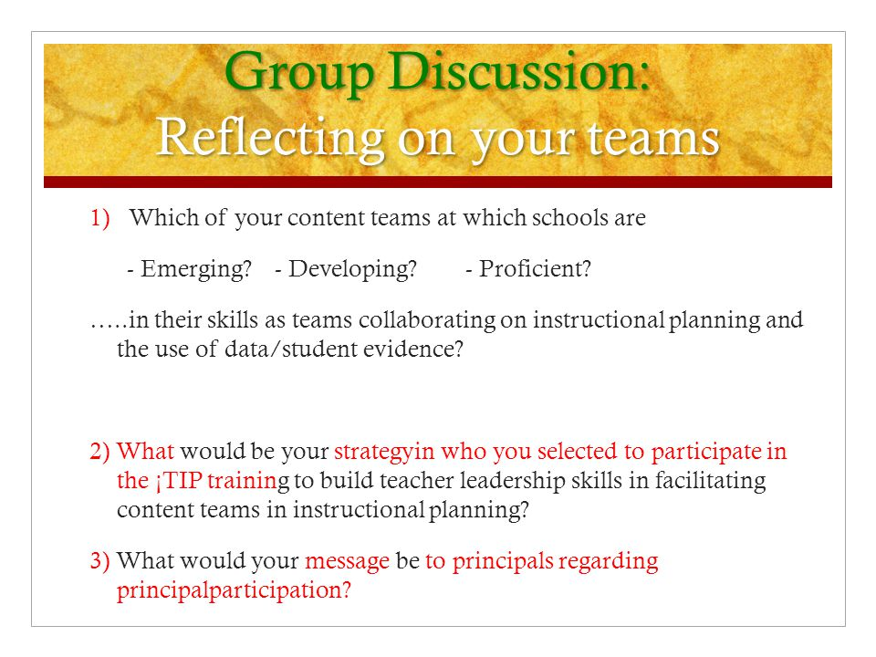 Group Discussion: Reflecting on your teams 1) Which of your content teams at which schools are - Emerging.