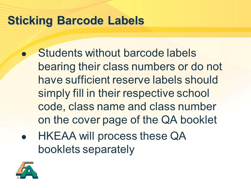 Students without barcode labels bearing their class numbers or do not have sufficient reserve labels should simply fill in their respective school cod