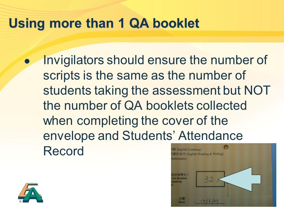 Invigilators should ensure the number of scripts is the same as the number of students taking the assessment but NOT the number of QA booklets collect