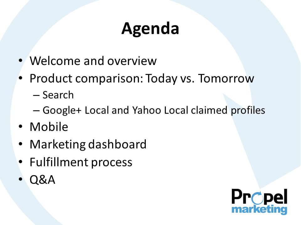 Agenda Welcome and overview Product comparison: Today vs.