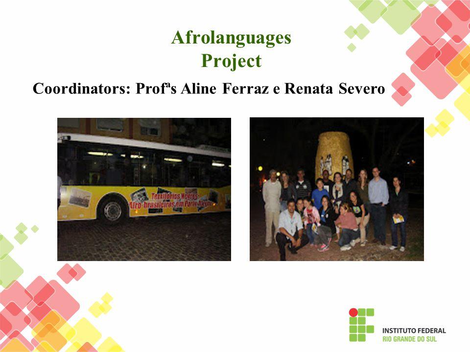 Afrolanguages Project Coordinators: Profªs Aline Ferraz e Renata Severo