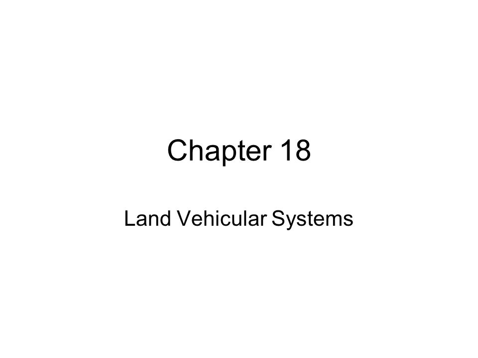 Chapter 18 Land Vehicular Systems