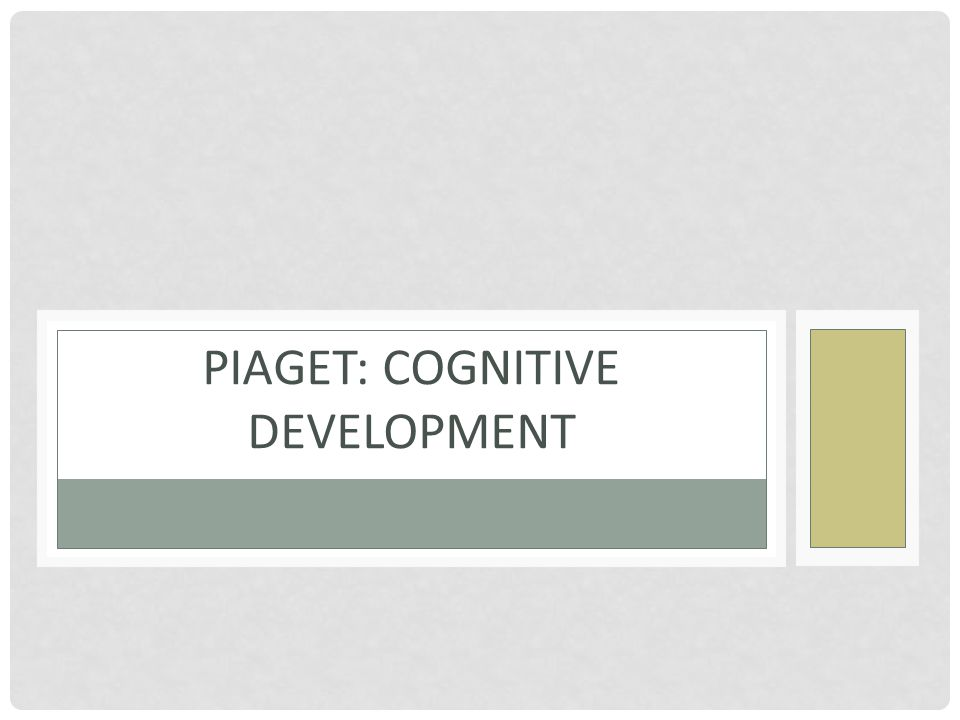 psychlotron.org.uk Piaget's stage theory Children's ability to understand, think about and solve problems in the world develops in a stop-start manner.