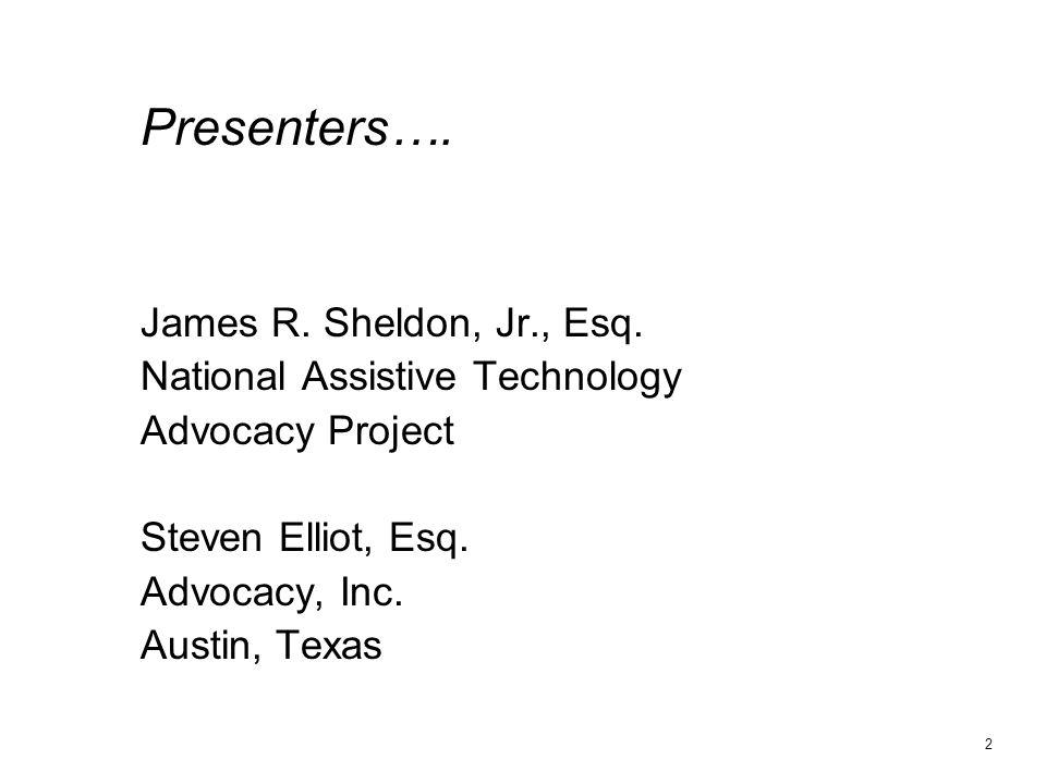 Presenters…. James R. Sheldon, Jr., Esq.