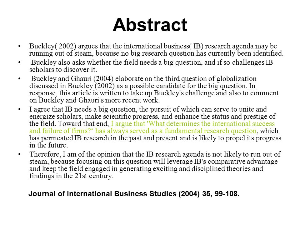 Introduction Peter Buckley (2002) suggests that the IB research agenda has run out of steam.