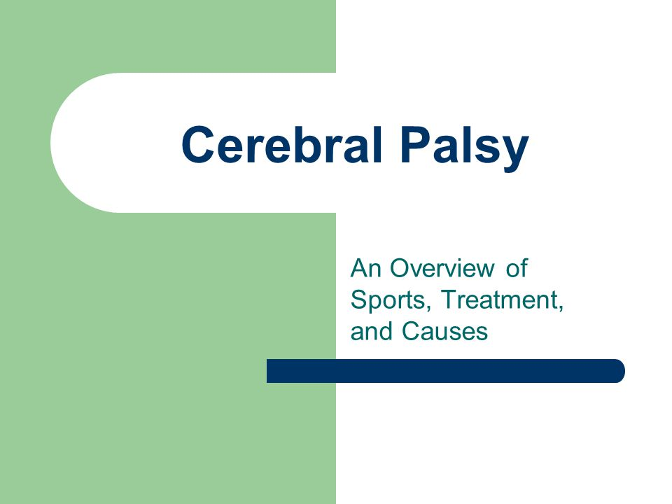 Cerebral Palsy An Overview of Sports, Treatment, and Causes