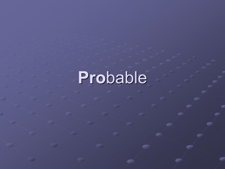 Probable