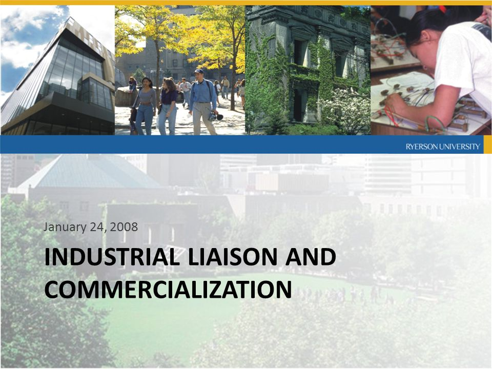 INDUSTRIAL LIAISON AND COMMERCIALIZATION January 24, 2008