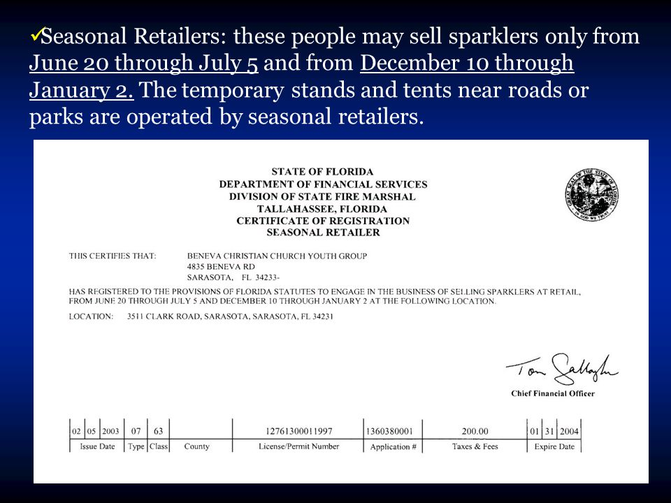 Seasonal Retailers: these people may sell sparklers only from June 20 through July 5 and from December 10 through January 2.