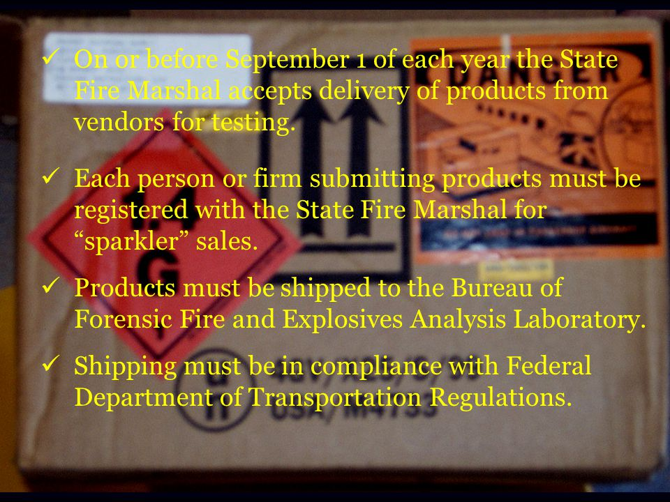 On or before September 1 of each year the State Fire Marshal accepts delivery of products from vendors for testing.