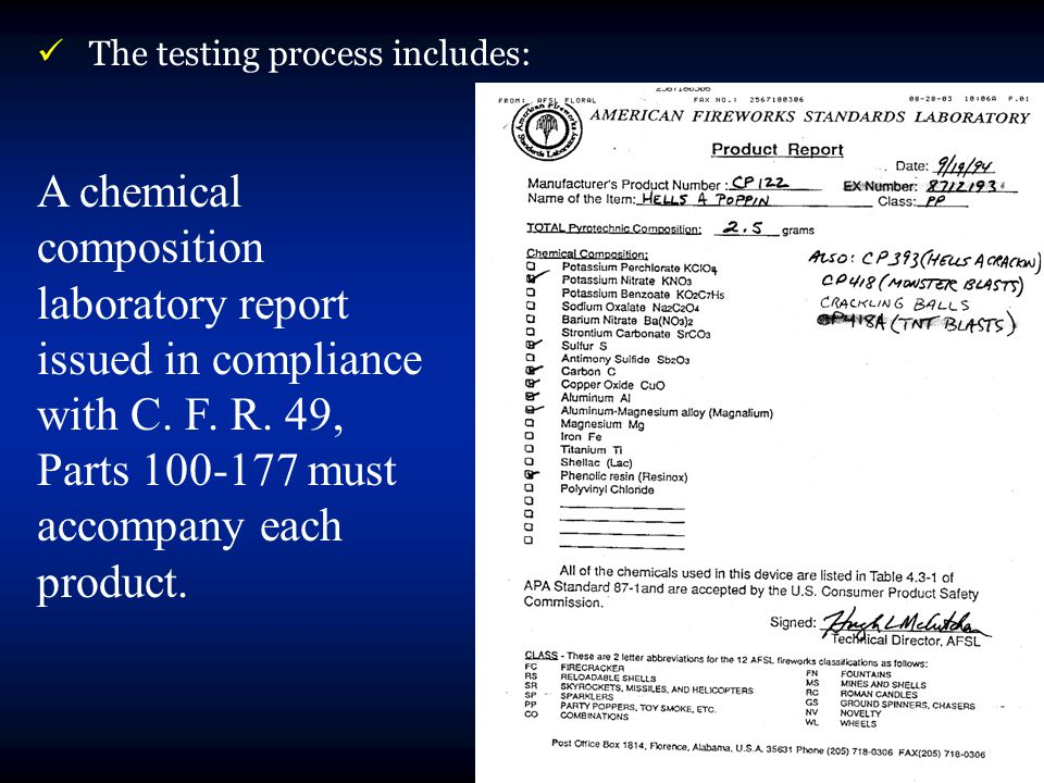 The testing process includes: A chemical composition laboratory report issued in compliance with C.