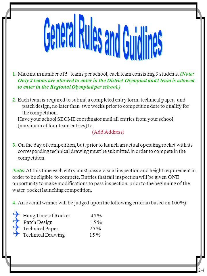 2-4 1. Maximum number of 5 teams per school, each team consisting 3 students.