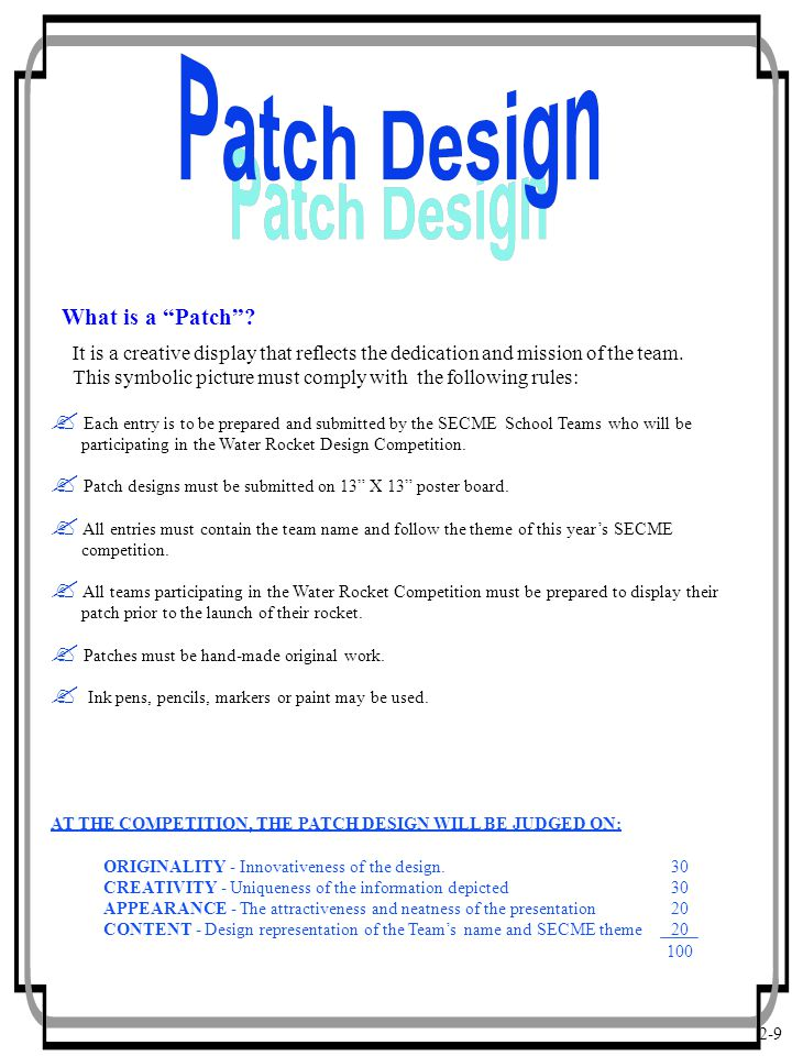 2-9  Each entry is to be prepared and submitted by the SECME School Teams who will be participating in the Water Rocket Design Competition.  Patch d