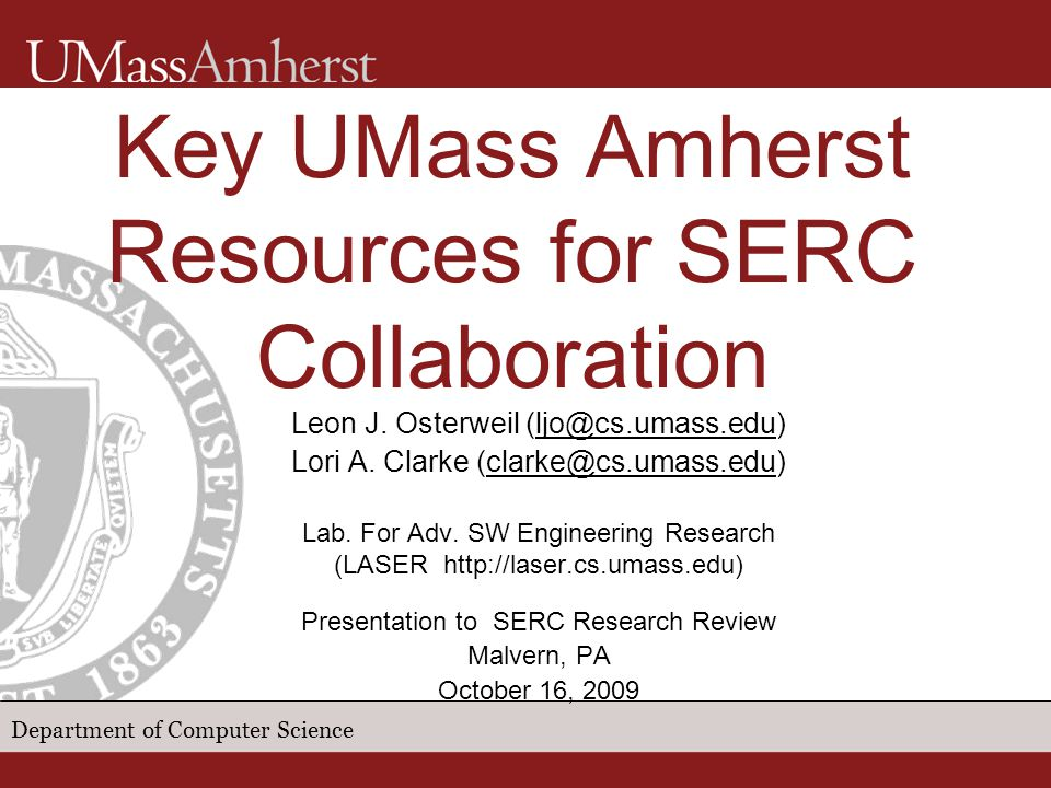 Department of Computer Science Key UMass Amherst Resources for SERC Collaboration Leon J.