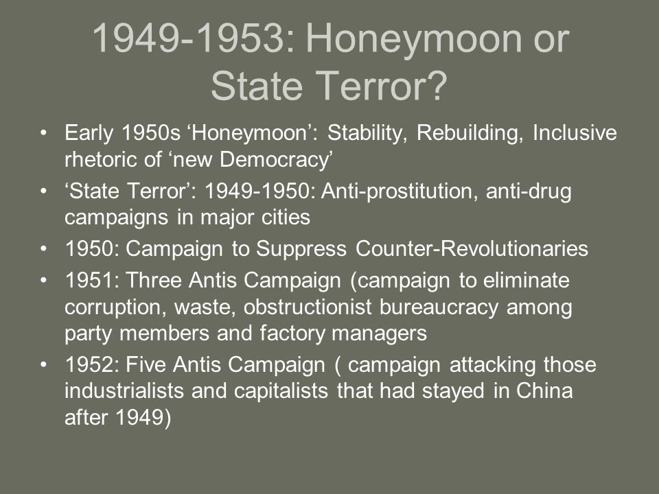 1949-1953: Honeymoon or State Terror.